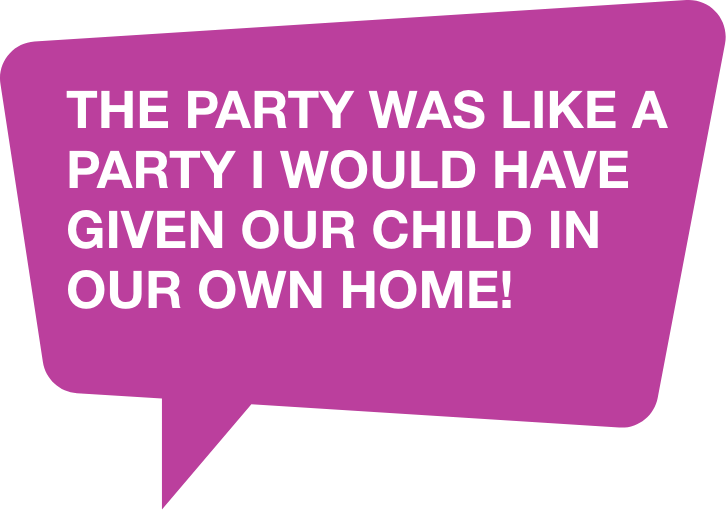 The party was like a party I would have given one of my children in our own home!